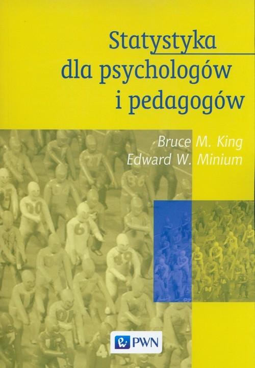 Statystyka dla psychologów i pedagogów King Bruce M., Minium Edward W.