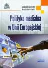 Polityka medialna w Unii Europejskiej Stasiak-Jazukiewicz Ewa, Jas-Koziarkiewicz Marta