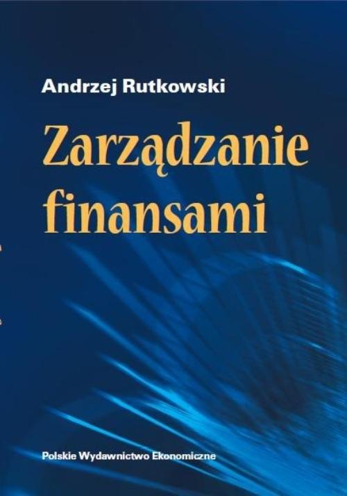Zarządzanie finansami Rutkowski Andrzej