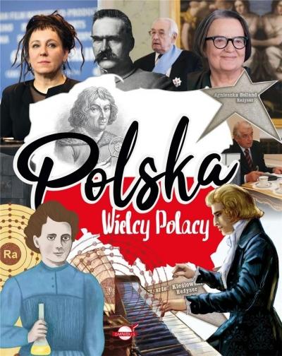 Polska. Wielcy Polacy Agnieszka Nozynska-Demianiuk