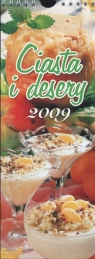 Ciasta i desery 2009 kalendarz kulinarny