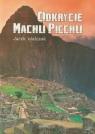 Odkrycie Machu Picchu
