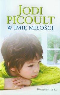 W imię miłości Picoult Jodi