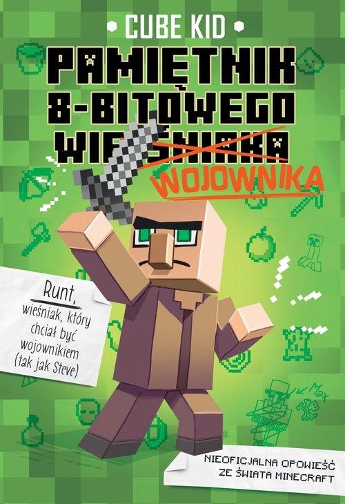 Minecraft 1. Pamiętnik 8-bitowego wojownika Cube Kid