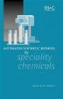 Automated Synthetic Methods for Speciality Chemicals Kevin Johnson, Klavs F. Jensen, Simon Collard