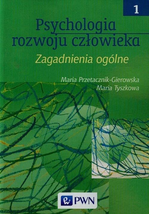 Psychologia rozwoju człowieka Tom 1 Przetacznik-Gierowska Maria, Tyszkowa Maria
