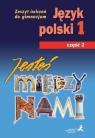 Jesteś między nami 1 Język polski Zeszyt ćwiczeń Część 2
