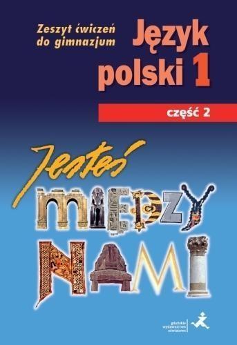 Jesteś między nami 1 Język polski Zeszyt ćwiczeń Część 2 Nieckula Grażyna, Szypska Małgorzata
