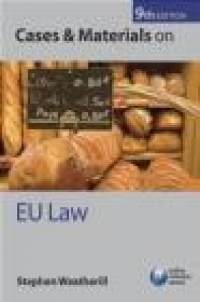 Cases and Materials on EU Law 9/e Stephen Weatherill, S Weatherill