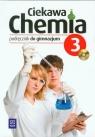 Ciekawa chemia 3 Podręcznik z płytą CDgimnazjum Gulińska Hanna, Smolińska Janina