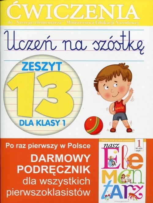 Uczeń na szóstkę Zeszyt 13 dla klasy 1 Wiśniewska Anna