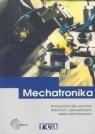 Mechatronika Podręcznik dla uczniów średnich i zawodowych szkół technicznych