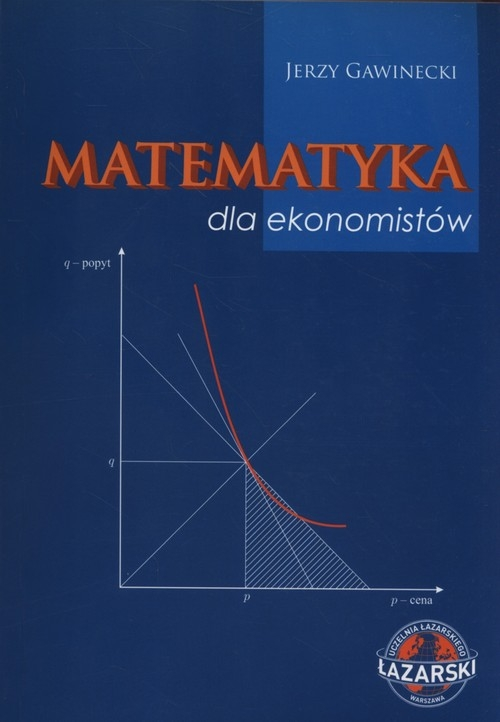 Matematyka dla ekonomistów Gawinecki Jerzy