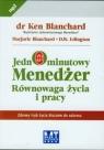 Jednominutowy Menedżer Równowaga życia i pracy  (Audiobook) Blanchard Ken, Blanchard Marjorie, Edington D. W.