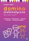Domino matematyczne dla opornych Kubera Marzena