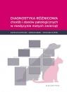 Diagnostyka różnicowa chorób i stanów patologicznych w medycnie małych Hartman Katrin, Berg Gregor, Schmid Stefanie