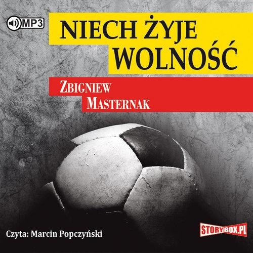 Niech żyje wolność wyd.2  (Audiobook) Masternak Zbigniew
