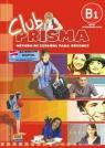 Club Prisma B1 Podręcznik + CD Gimnazjum Cerdeira Paula, Romero Ana