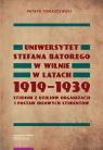 Uniwersytet Stefana Batorego w Wilnie w latach 1919-1939