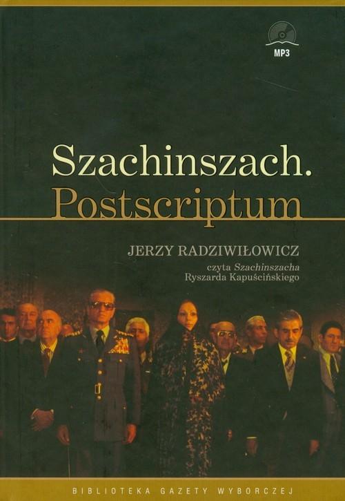 Szachinszach Postscriptum Kapuściński Ryszard