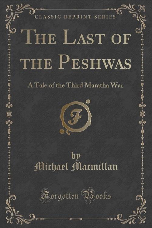 The Last of the Peshwas Macmillan Michael