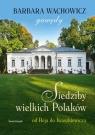 Siedziby wielkich Polaków Gawędy