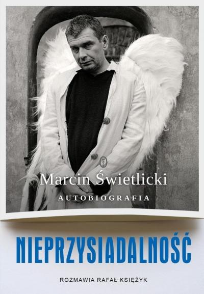 Nieprzysiadalność. Autobiografia Marcin Świetlicki, Rafał Księżyk