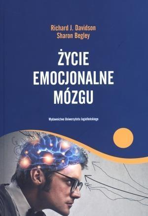 Życie emocjonalne mózgu Davidson Richard J., Begley Shaon