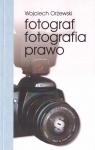 Fotograf, fotografia, prawo Wojciech Orżewski