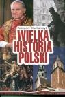 Wielka Historia Polski w.2016 Grzegorz Kucharczyk