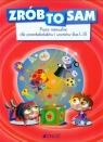 Zrób to sam Prace manualne dla przedszkolaków i uczniów klas 1-3