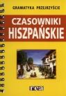 Gramatyka przejrzyście Czasowniki hiszpańskie