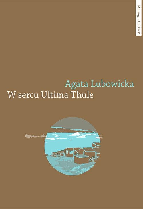 W sercu Ultima Thule Lubowicka Agata