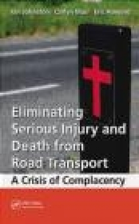 Eliminating Serious Injury and Death from Road Transport Carlyn Muir, Ian Ronald Johnston, Eric William Howard