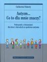 Autyzm Co to dla mnie znaczy? Podręcznik z ćwiczeniami dla dzieci i Faherty Catherine