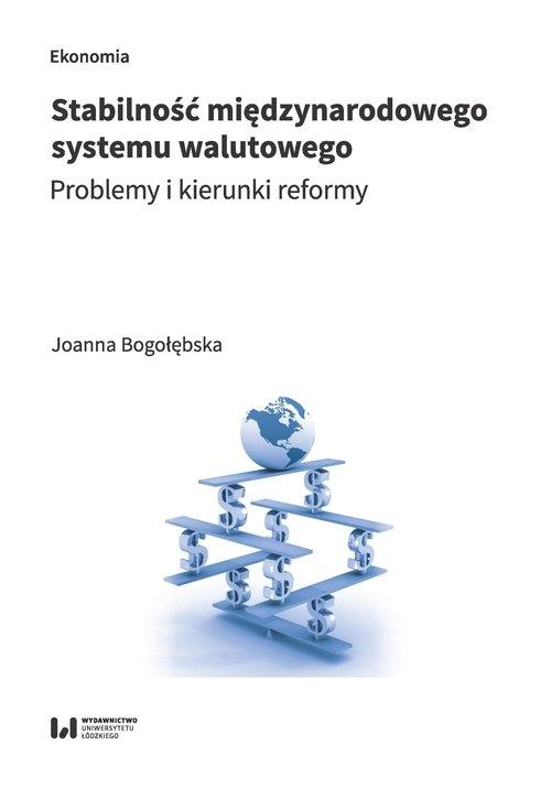 Stabilność międzynarodowego system walutowego Bogołębska Joanna