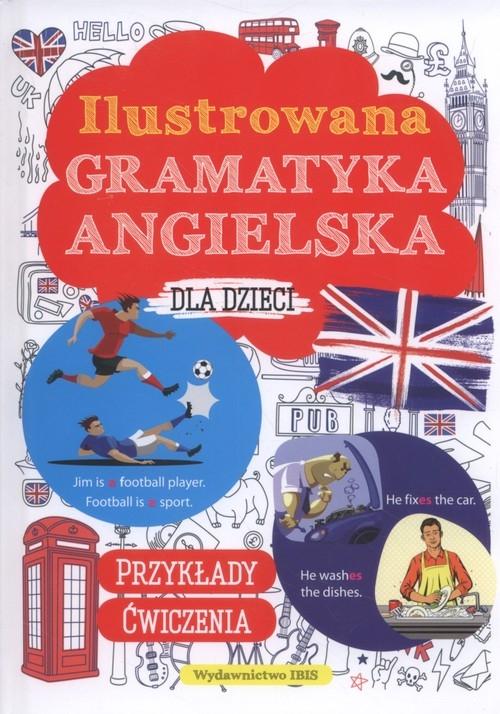 Ilustrowana gramatyka angielska dla dzieci