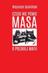 Czego nie powie Masa o polskiej mafii Sumliński Wojciech