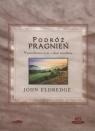 Podróż pragnień  (Audiobook)  Eldredge John