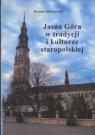 Jasna Góra w tradycji i kulturze staropolskiej
