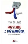 Rozstanie z tożsamością Čolović Ivan