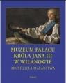Muzeum Pałacu Króla Jana III w Wilanowie (etui) Arcydzieła malarstwa