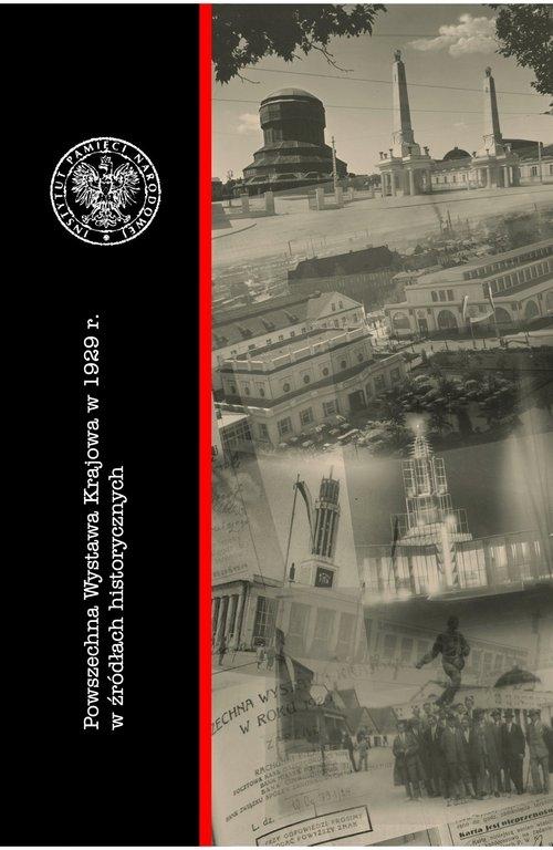 Powszechna Wystawa Krajowa z 1929 r. w źródłach historycznych Heruday-Kiełczewska Magdalena