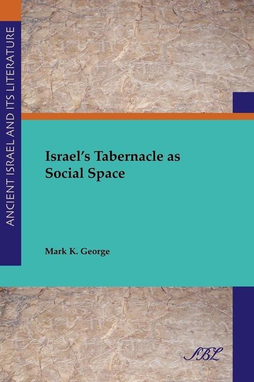 Israel's Tabernacle as Social Space George Mark K.