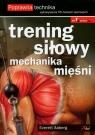 Trening siłowy. Mechanika mięśni