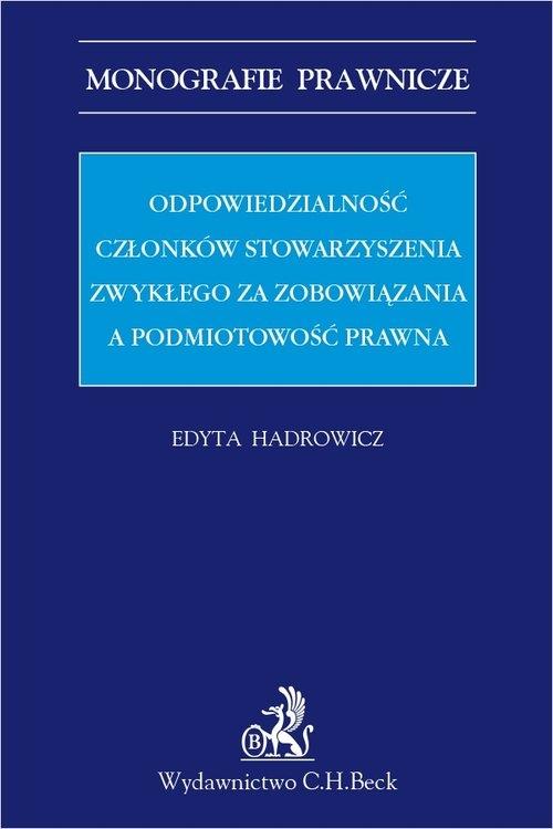 Odpowiedzialność członków stowarzyszenia zwykłego za zobowiązania a podmiotowość prawna dr Edyta Hadrowicz