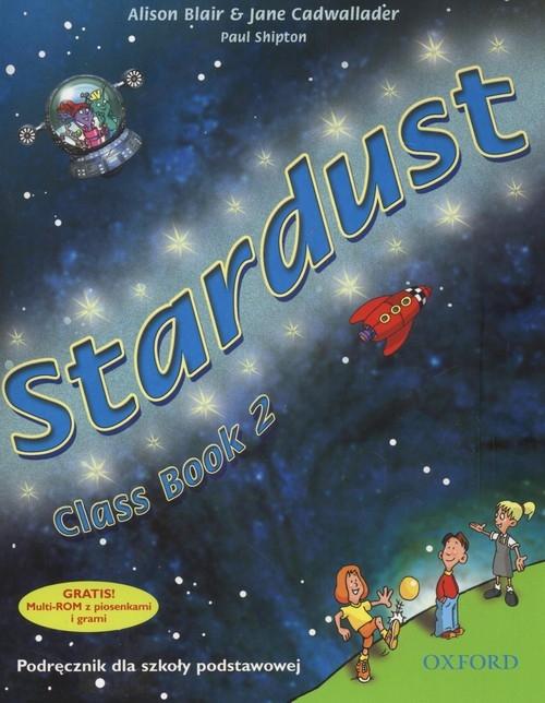 Stardust 2. Podręcznik z płytą CD Blair Alison, Cadwallader Jane, Shipton Paul