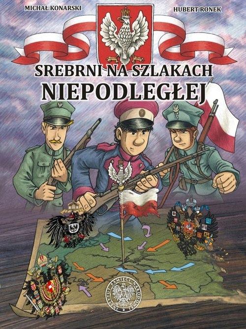 Srebrni na szlakach Niepodległej (Uszkodzona okładka) Konarski Michał, Ronek Hubert, Łab Tomasz