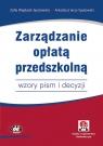 Zarządzanie opłatą przedszkolną wzory pism i decyzji Wojdylak-Sputowska Zofia, Sputowski Arkadiusz Jerzy