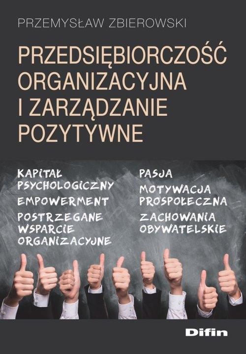 Przedsiębiorczość organizacyjna i zarządzanie pozytywne Zbierowski Przemysław